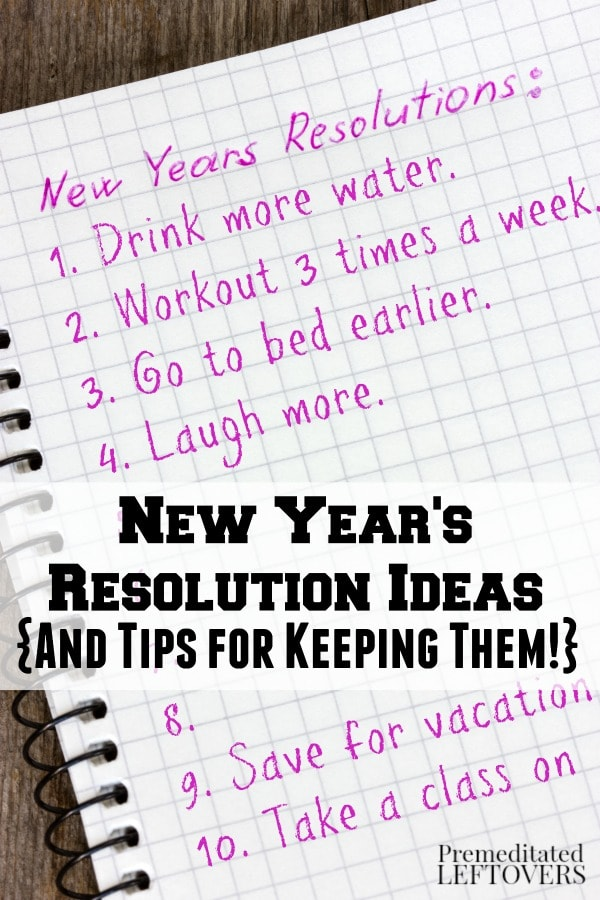 New Years Resolution Ideas and Tips for Keeping Your Resolutions