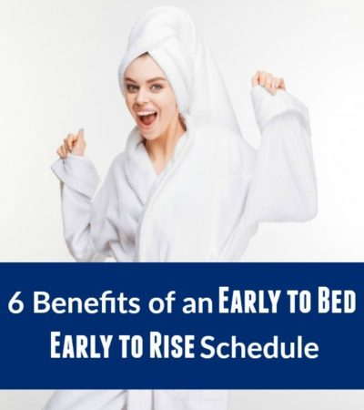 Do you stay up late and have a hard time waking up in the morning? Here are 6 Benefits of an Early to Bed Early to Rise Schedule that you're missing out on!