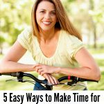 5 Easy Ways to Make Time for Getting Outside