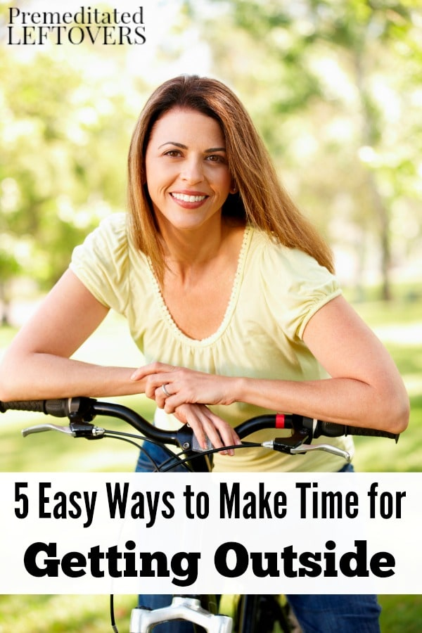 Spending time outdoors is an important part of a healthy lifestyle. Enjoy fresh air and sunshine with these 5 Easy Ways to Make Time for Getting Outside.