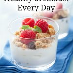 Make a healthy breakfast part of your daily routine with a little extra planning. These 5 Easy Ways to Eat a Heathy Breakfast Every Day will show you how.
