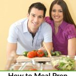 Anyone can save time and money by meal prepping, not just families. If you live with a roommate or spouse, use these tips on How to Meal Prep for Couples.
