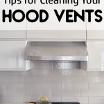 It's important to clean your hood vents to keep your kitchen safe and working properly. Use these helpful Tips for Cleaning Your Kitchen Range Hood Vents.