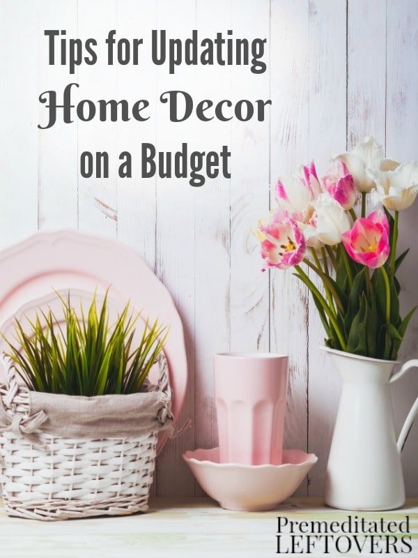 Tips for updating home decor on a budget for Home decor on a budget