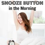 5 Tips for Not Hitting the Snooze Button in the Morning