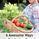 6 Awesome Ways Gardening Can Save You Money