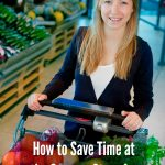 How to Save Time at the Grocery Store for Meal Prepping