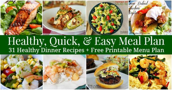 31 Healthy Dinner Recipes Printable Menu Plan For Quick And Easy Family Friendly Meals