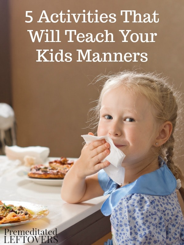 Helping your child develop good manners isn't too hard if you put some time into it. Make it fun with these 5 Activities That Will Teach Your Kids Manners.