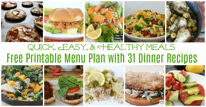 easy and healthy dinner meal plan for July with printable menu plan. Includes 31 dinner recipes and 4 easy dessert recipes