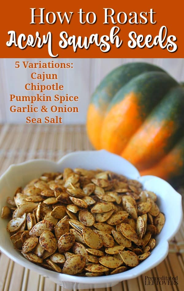 Use these step by step directions on How to Roast Acorn Squash Seeds to roast your squash seeds instead of tossing them out. Includes a tutorial and video of the easy process for roasting acorn squash seeds. This Roasted Acorn Squash Seeds Recipe includes 5 delicious seasoning variations.