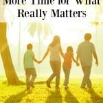 5 Ways to Make More Time for What Really Matters