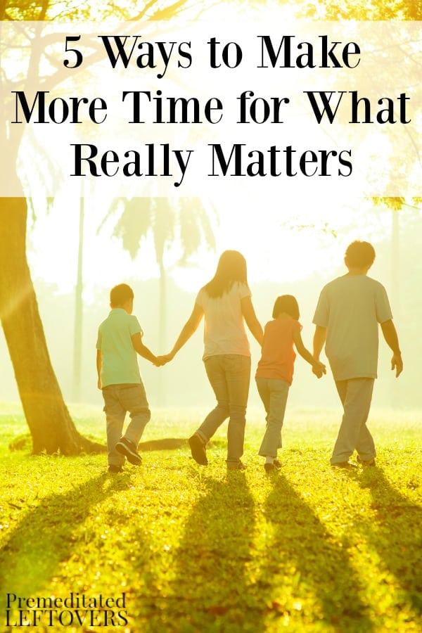 Do you feel like there is never enough time for the things that bring you joy? Here are 5 ways to make more time for what really matters.