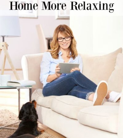 4 Ways to Make Your Home More Relaxing