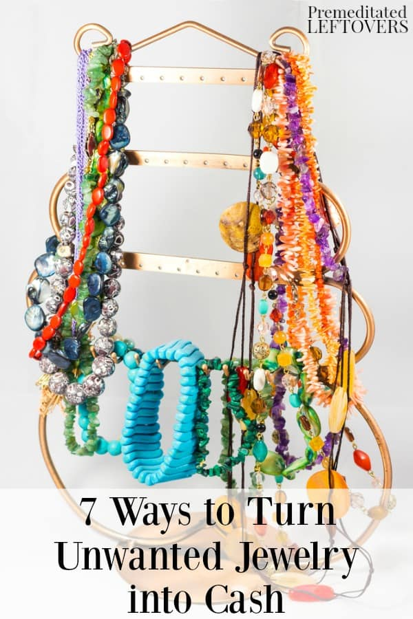 7 Ways to Turn Unwanted Jewelry Into Cash
