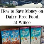 How to Save Money on Dairy-Free Food at Winco
