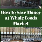 How to Save Money at Whole Foods Market