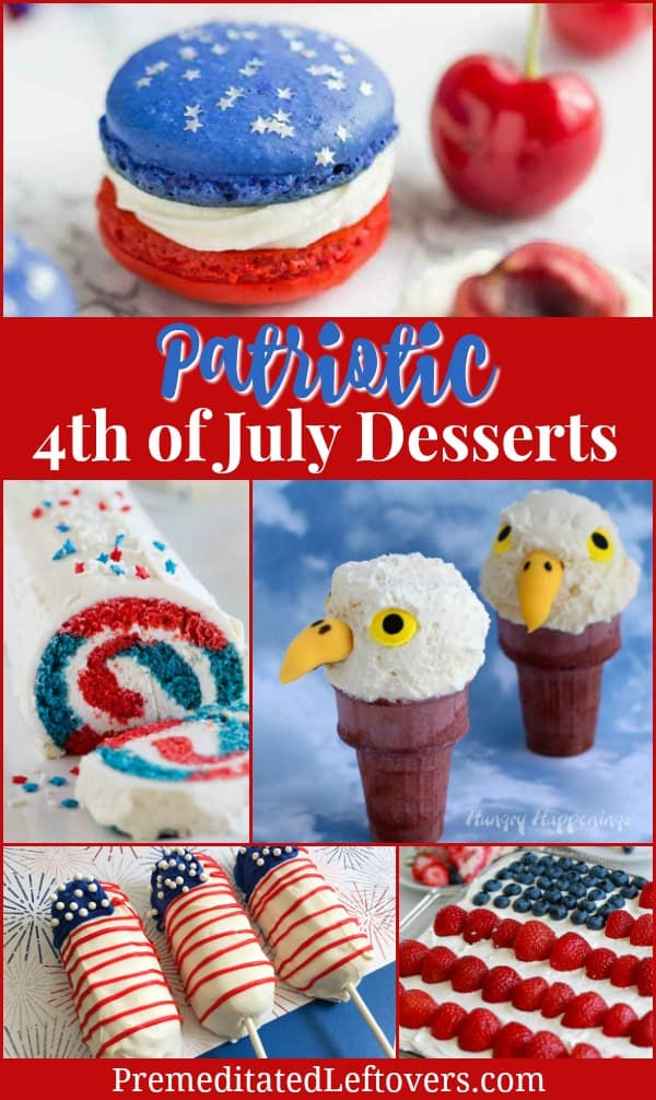 Patriotic 4th of July Desserts featuring an assortment of red, white, and blue desserts as well as flag dessert recipes, and eagle cupcakes.