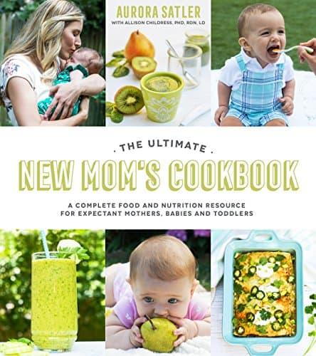 The Ultimate New Mom's Cookbook
