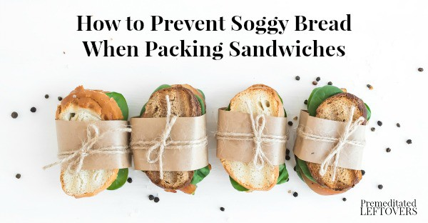 6 ways to prevent soggy sandwiches.