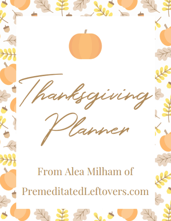 Printable Thanksgiving Planner to create a stress free Thanksgiving feast.