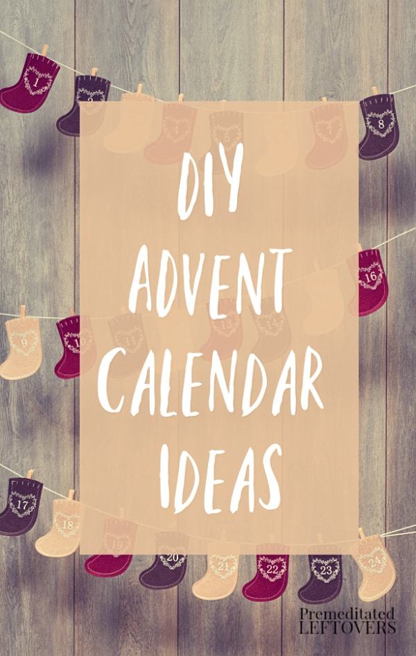 Diy Advent Calendar Ideas For Counting Down To Christmas