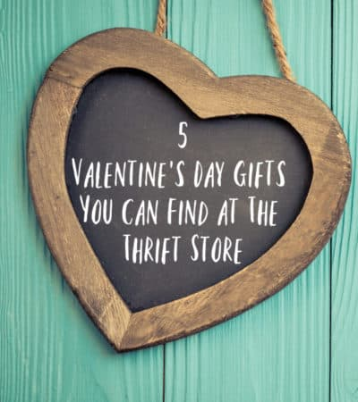 Valentines day gift ideas that can be made from thrift store finds.