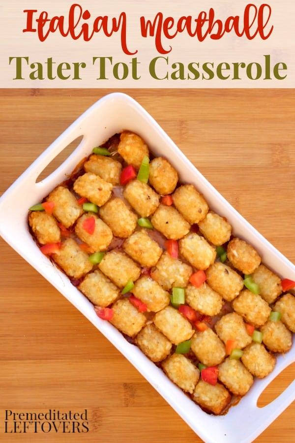 Cheesy Italian Meatball Tater Tot Casserole Recipe