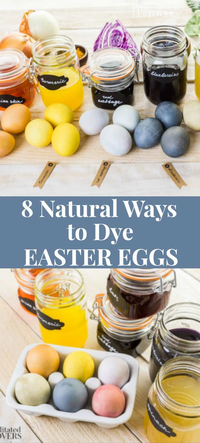 8 natural ways to dye Easter eggs using spices, tea, fruit juice, and vegetables.