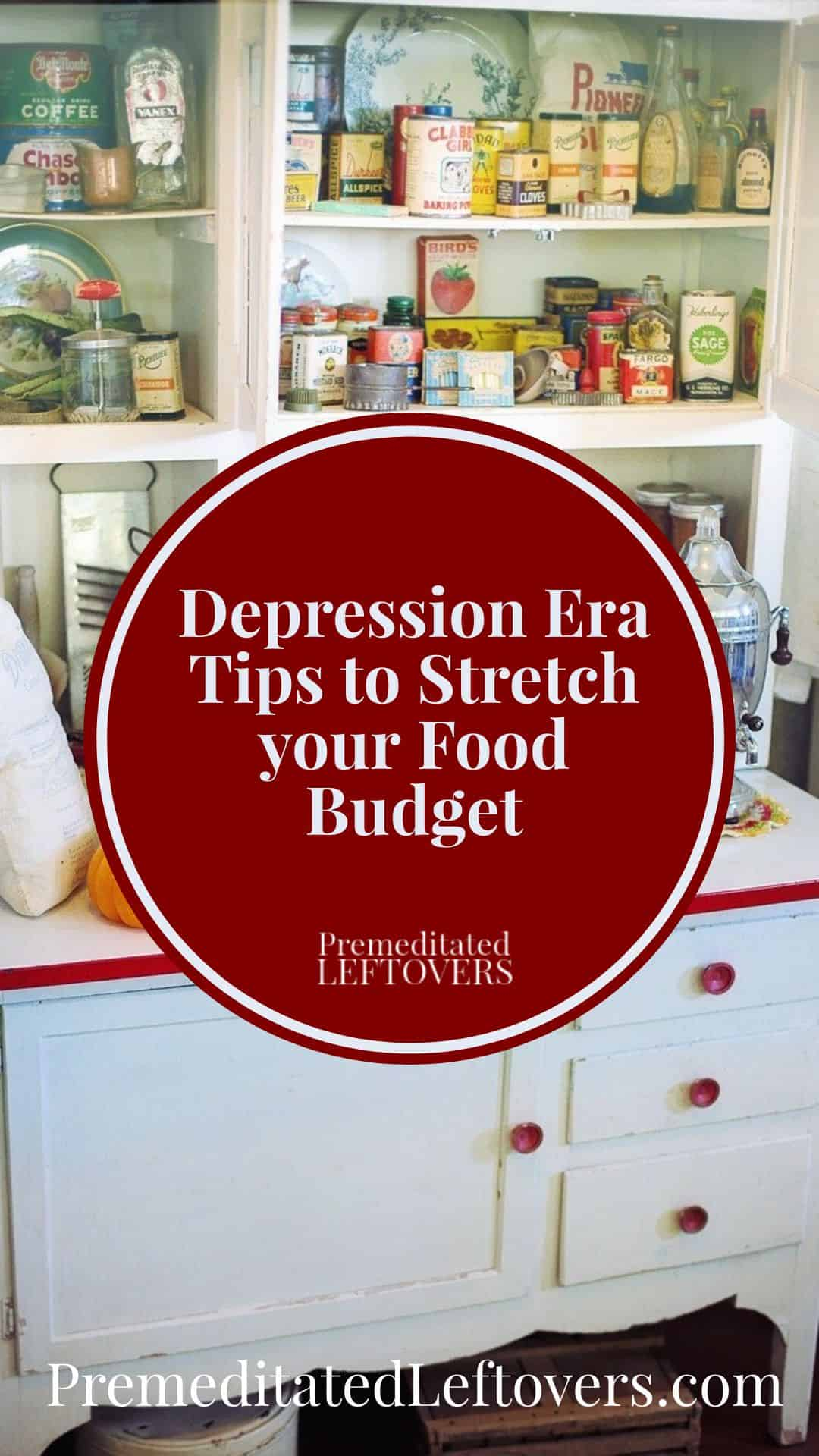 Use these Great Depression Era Tips to Stretch your Food Budget! Includes tips on making food last longer, frugal cooking tips, and old-fashioned money-saving grocery ideas that your Grandma used.