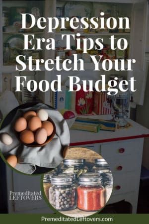 Easy ways to stretch your food budget and save money on groceries using tips from the Great Depression Era.