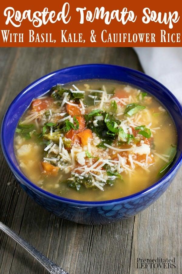 Roasted Tomato Soup Recipe with Basil, Kale, and Cauliflower Rice