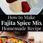 how to make fajita spice mix using an easy homemade recipe