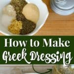 how to make a quick and easy Greek salad dressing recipe.