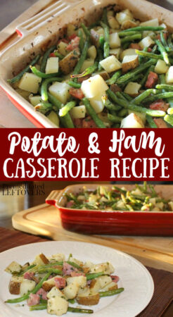 Potato and Ham Casserole Recipe with Green Beans - a tasty way to use up leftover ham