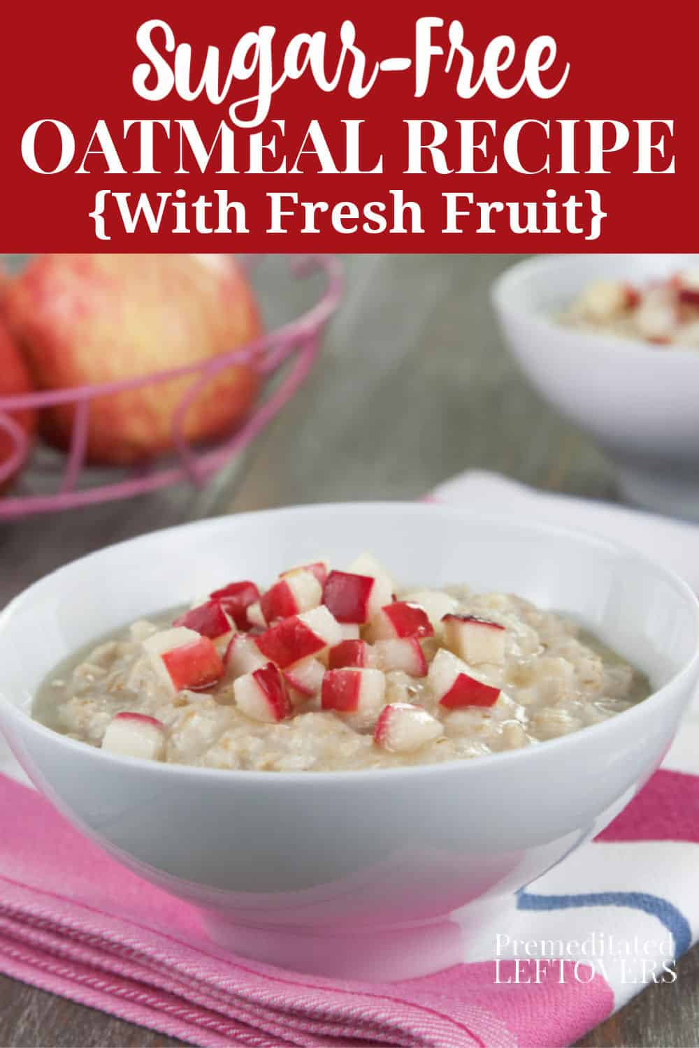 quick and easy sugar-free oatmeal recipe made with fresh fruit